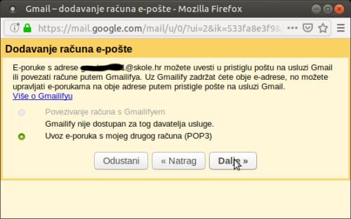 Izaberite Uvoz e-poruka s mojeg drugog računa (POP3). Gmailify zanemarite.